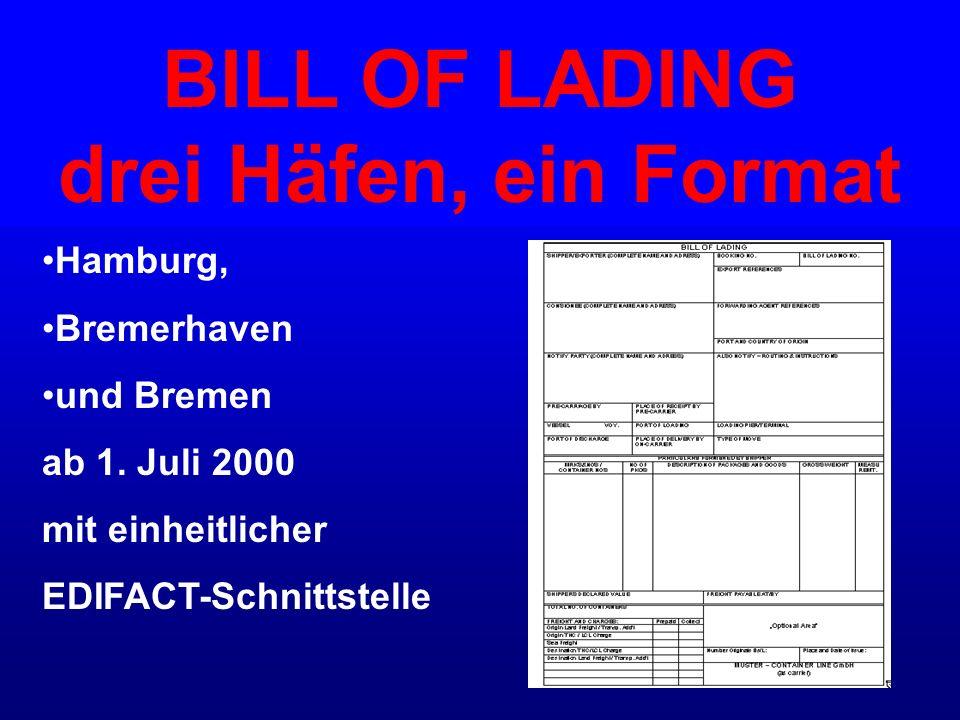 BILL OF LADING drei Häfen, ein Format Hamburg, Bremerhaven und Bremen ab 1. Juli 2000 mit einheitlicher EDIFACT-Schnittstelle