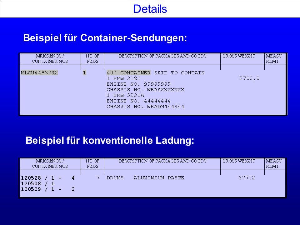 Details Beispiel für Container-Sendungen: Beispiel für konventionelle Ladung: