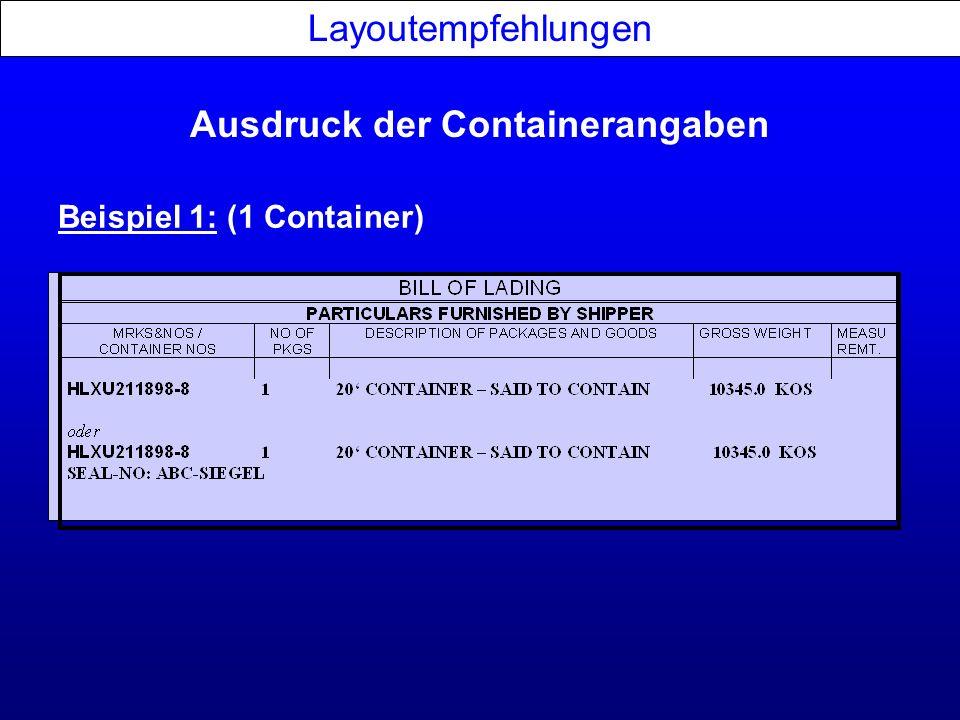 Ausdruck der Containerangaben Layoutempfehlungen Beispiel 1: (1 Container)