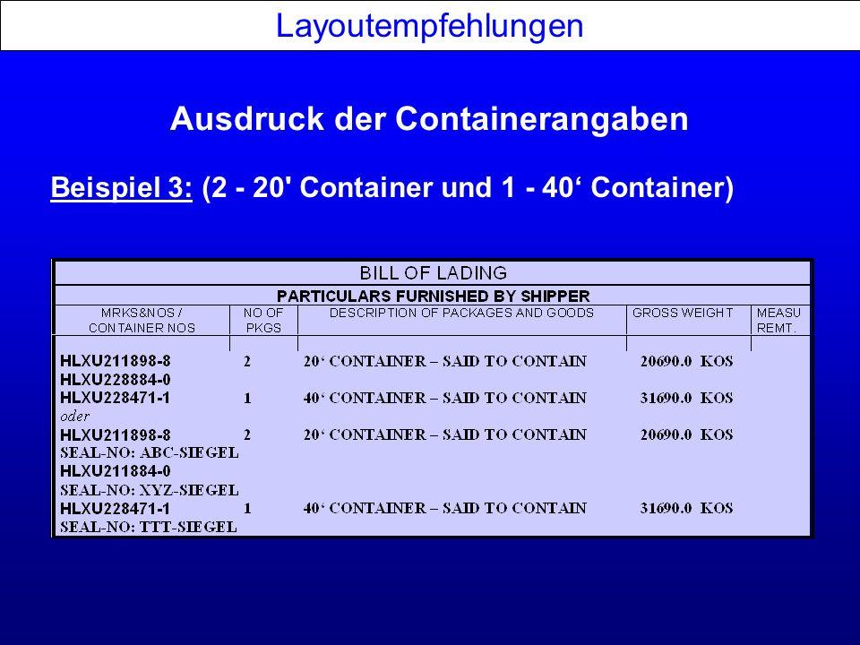 Ausdruck der Containerangaben Layoutempfehlungen Beispiel 3: (2 - 20' Container und 1 - 40 Container)