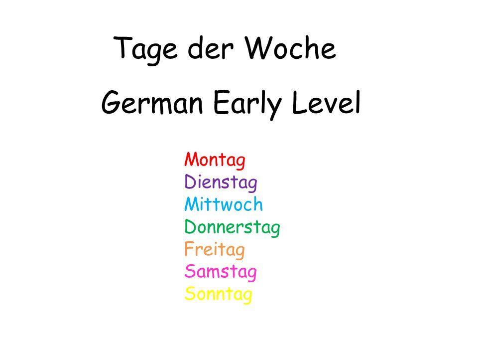 German Early Level Tage der Woche Montag Dienstag Mittwoch Donnerstag Freitag Samstag Sonntag