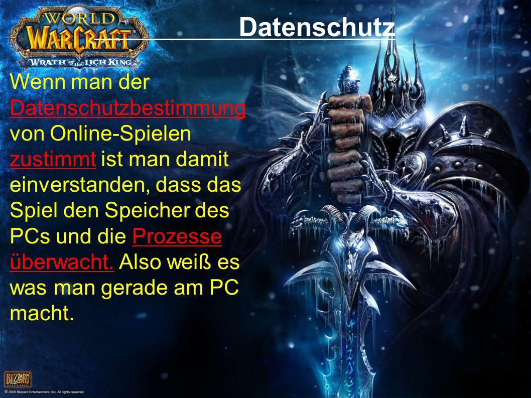 Datenschutz Wenn man der Datenschutzbestimmung von Online-Spielen zustimmt ist man damit einverstanden, dass das Spiel den Speicher des PCs und die Prozesse überwacht.