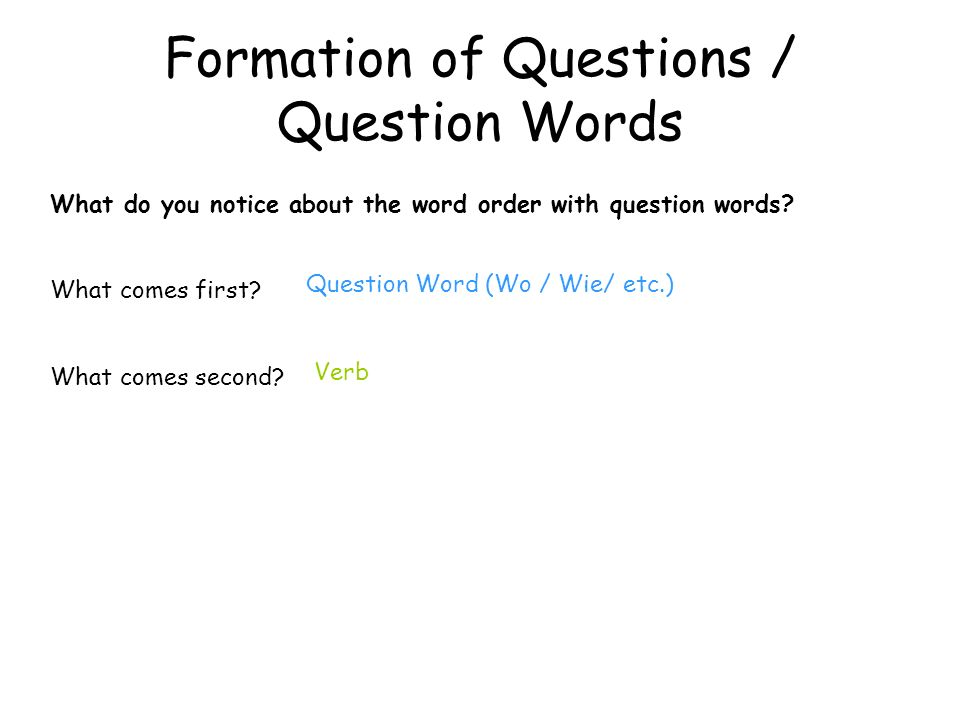 Formation of Questions Complete each question using the appropriate question word.
