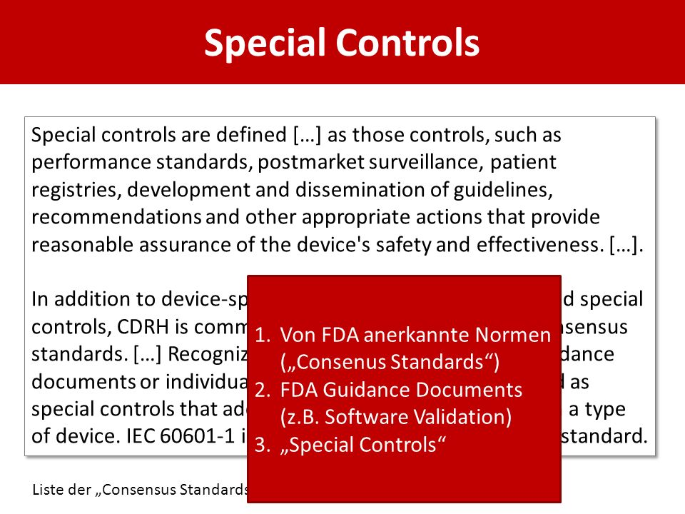 Special Controls Special controls are defined […] as those controls, such as performance standards, postmarket surveillance, patient registries, devel