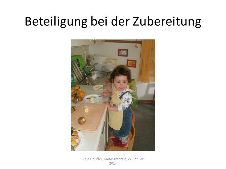 Beteiligung bei der Zubereitung Anja Häußler, Diätassistentin, 22. Januar 2014