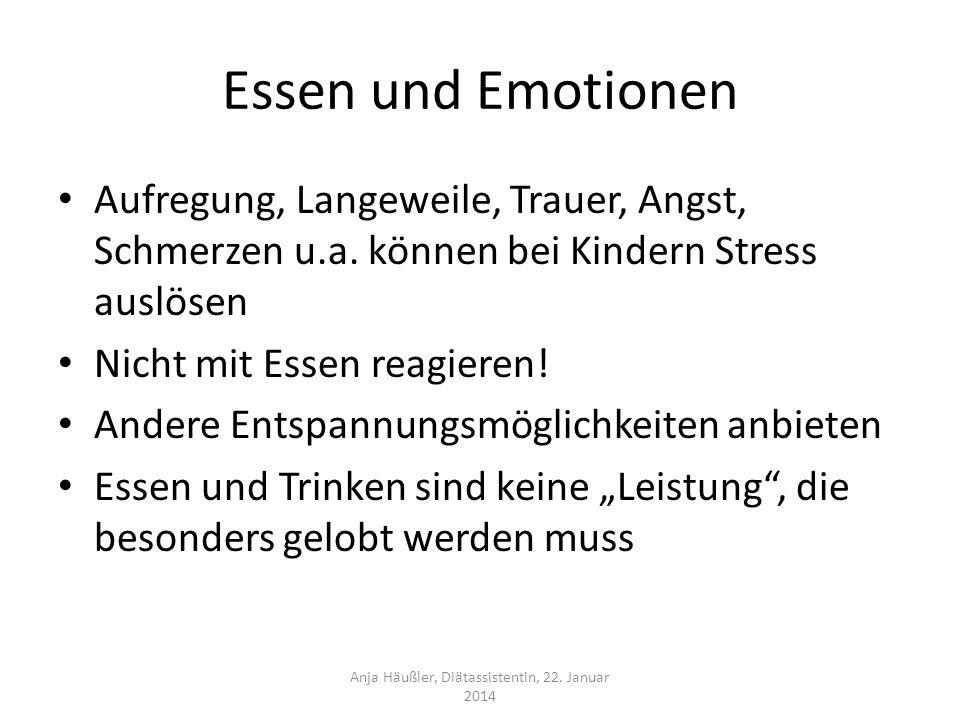 Essen und Emotionen Aufregung, Langeweile, Trauer, Angst, Schmerzen u.a. können bei Kindern Stress auslösen Nicht mit Essen reagieren! Andere Entspann
