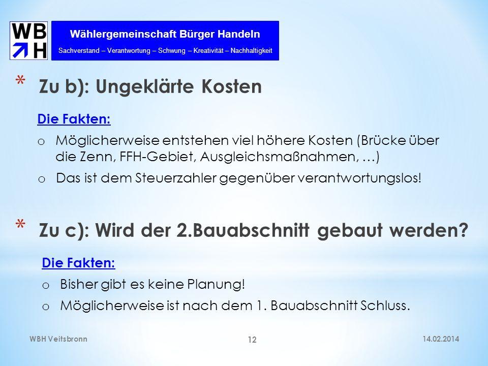 Wählergemeinschaft Bürger Handeln Sachverstand – Verantwortung – Schwung – Kreativität – Nachhaltigkeit 14.02.2014WBH Veitsbronn 12 * Zu b): Ungeklärt