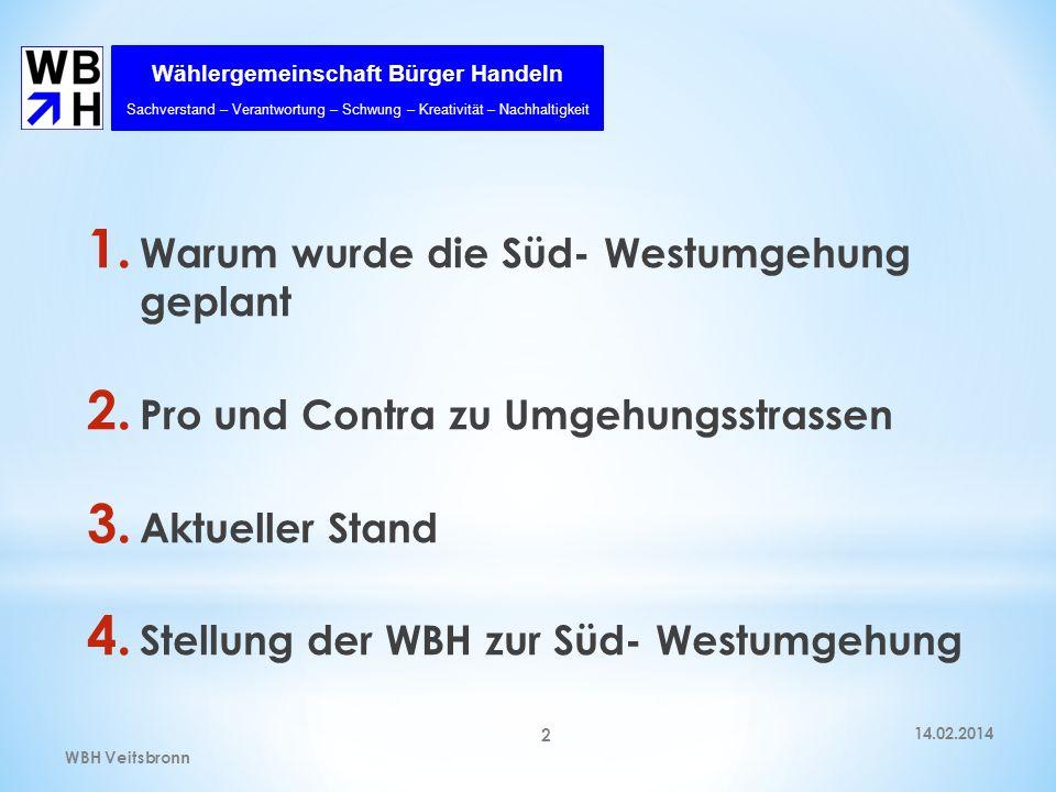 Wählergemeinschaft Bürger Handeln Sachverstand – Verantwortung – Schwung – Kreativität – Nachhaltigkeit 14.02.2014WBH Veitsbronn 13 * Zu d): Wer wird entlastet.