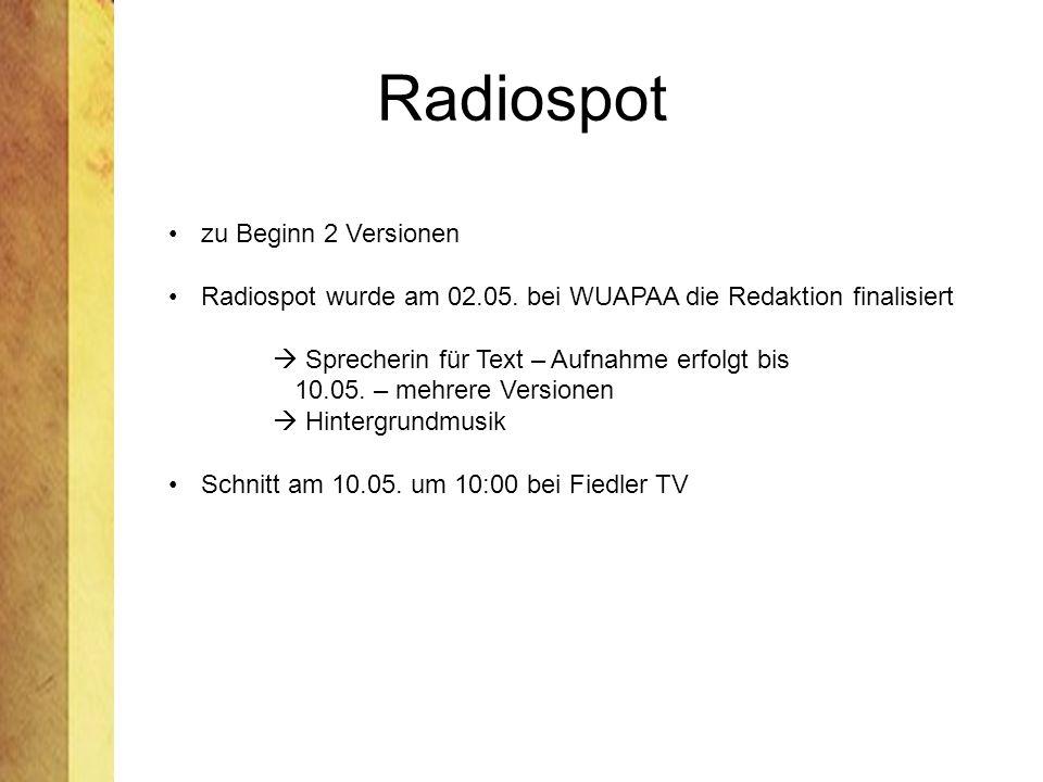 Radiospot zu Beginn 2 Versionen Radiospot wurde am 02.05.