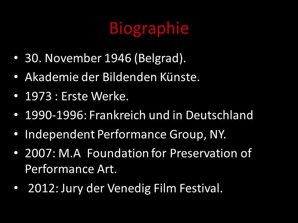 Biographie 30. November 1946 (Belgrad). Akademie der Bildenden Künste. 1973 : Erste Werke. 1990-1996: Frankreich und in Deutschland Independent Perfor