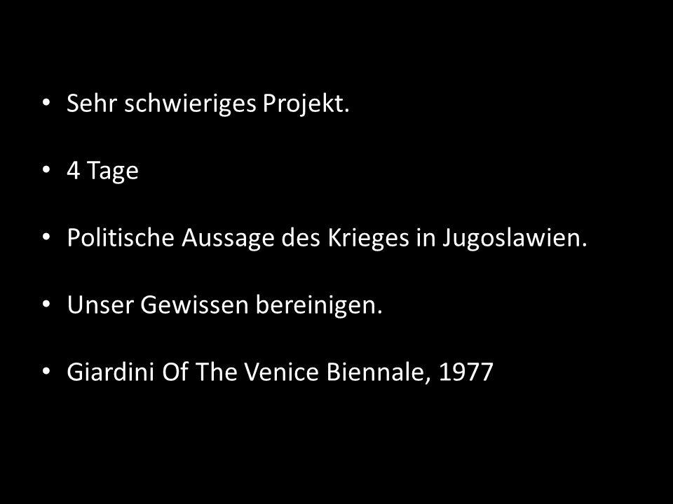 Sehr schwieriges Projekt. 4 Tage Politische Aussage des Krieges in Jugoslawien. Unser Gewissen bereinigen. Giardini Of The Venice Biennale, 1977