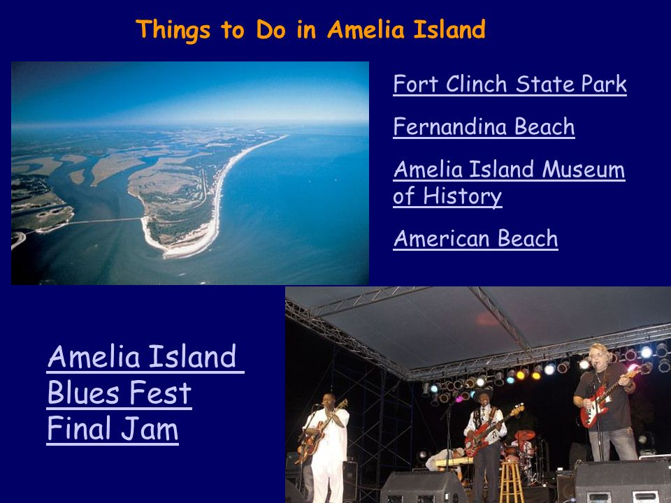 Things to Do in Amelia Island Fort Clinch State Park Fernandina Beach Amelia Island Museum of History American Beach Amelia Island Blues Fest Final Jam