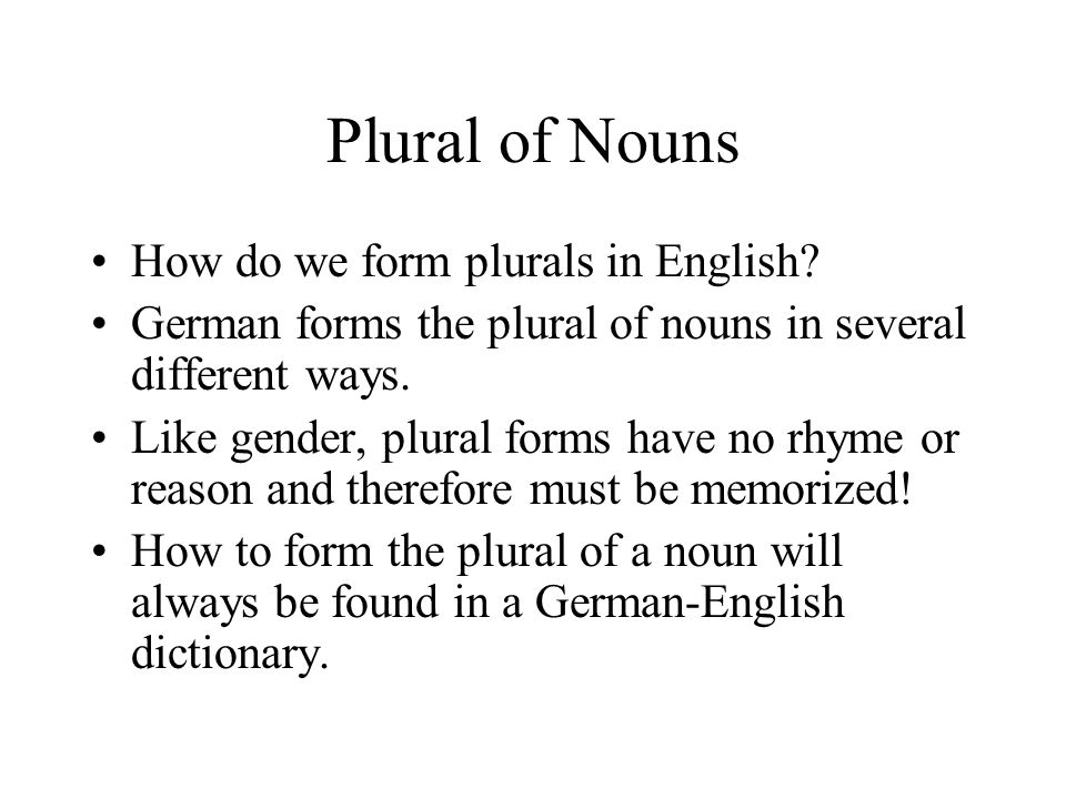 Plural of Nouns How do we form plurals in English.