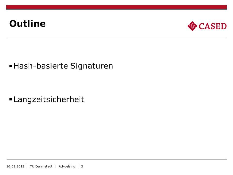Danke! Fragen? 16.05.2013 | TU Darmstadt | A.Huelsing | 24