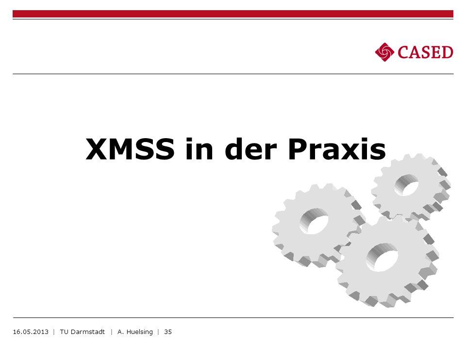 XMSS in der Praxis 16.05.2013 | TU Darmstadt | A. Huelsing | 35