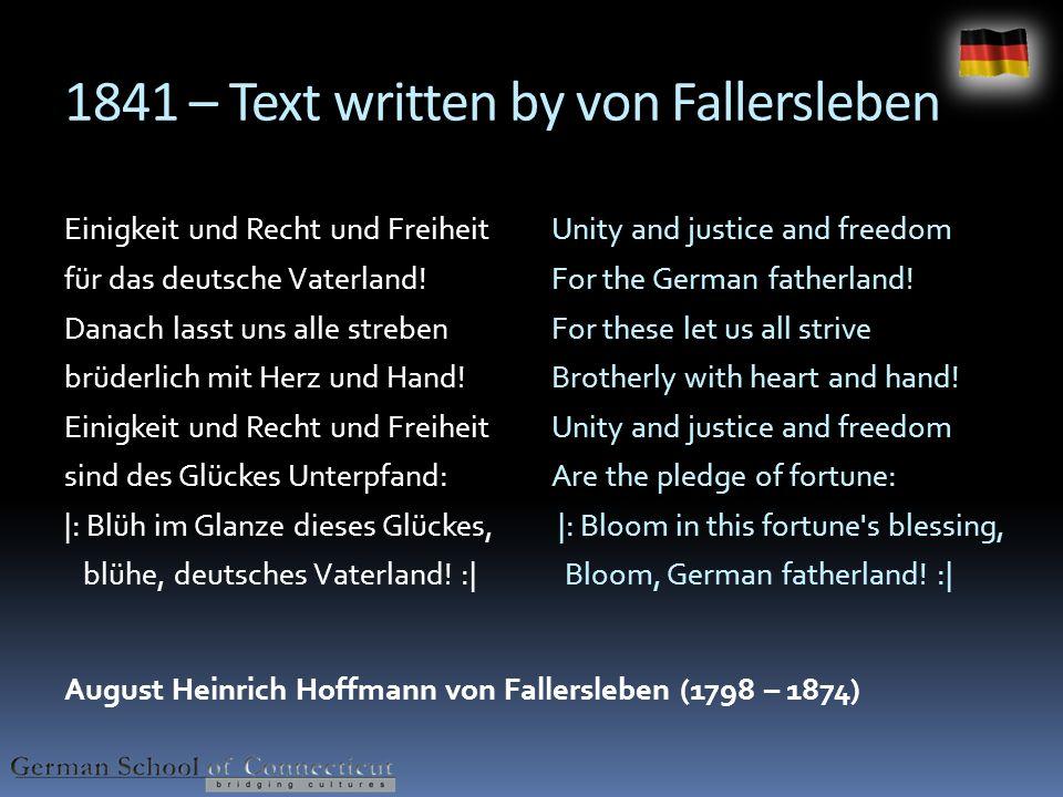 The National Anthem 1922 – Deutschlandlied becomes the national anthem 1952 – Deutschlandlied selected as national anthem of West Germany 1990 – Deutschlandlied selected as national anthem of the re-unified Germany