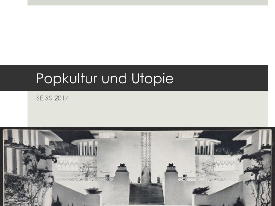 Popkultur und Utopie SE SS 2014