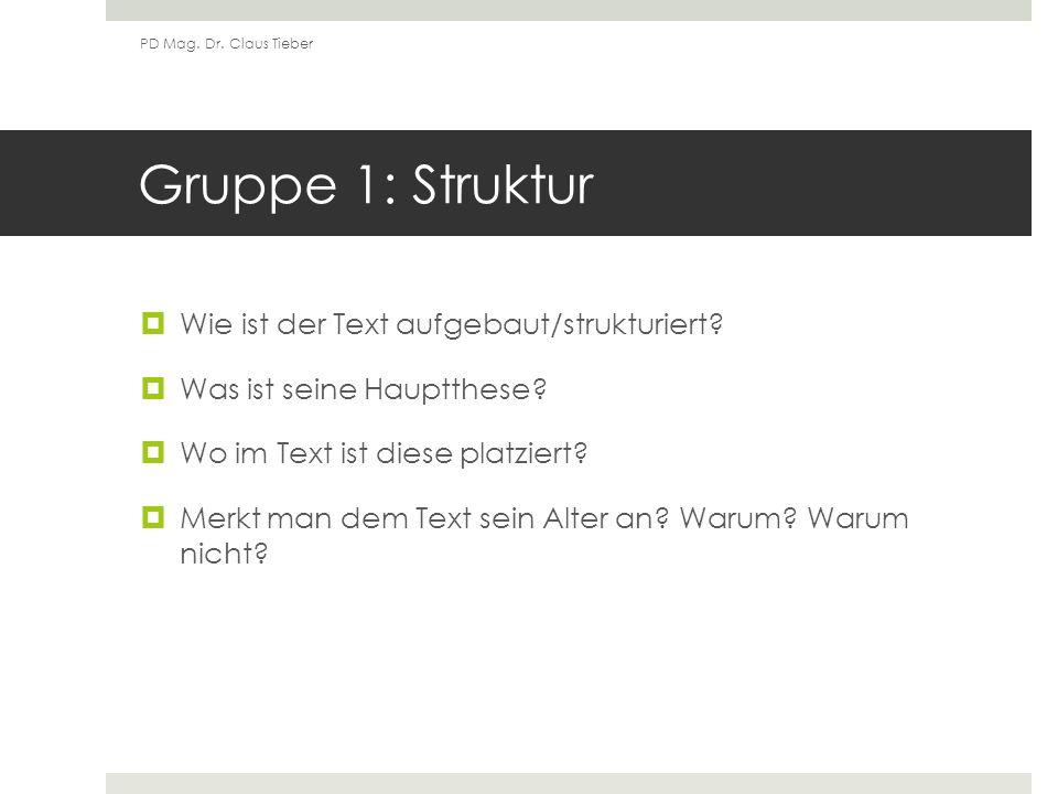 Gruppe 1: Struktur Wie ist der Text aufgebaut/strukturiert.