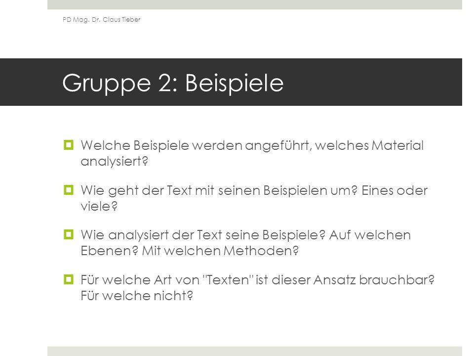Gruppe 2: Beispiele Welche Beispiele werden angeführt, welches Material analysiert.