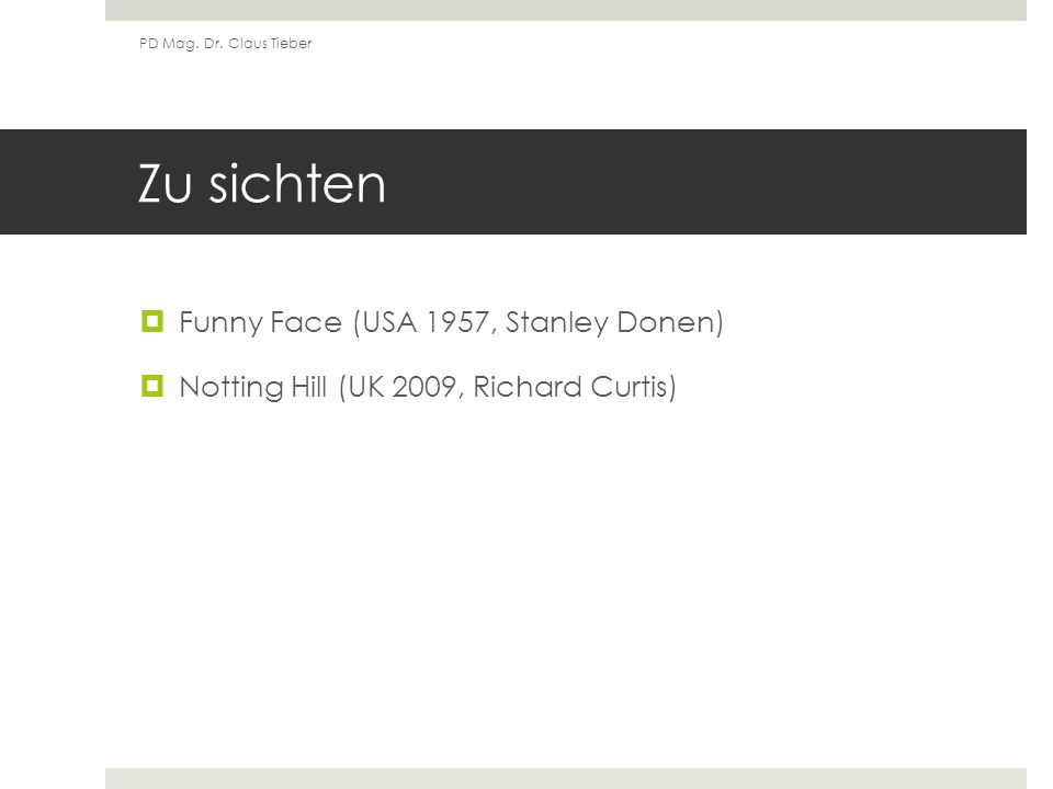Zu sichten Funny Face (USA 1957, Stanley Donen) Notting Hill (UK 2009, Richard Curtis) PD Mag.