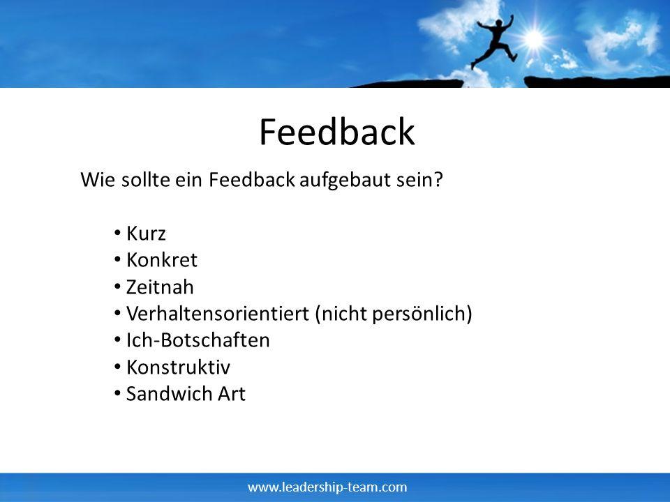 www.leadership-team.com Feedback Wie sollte ein Feedback aufgebaut sein.