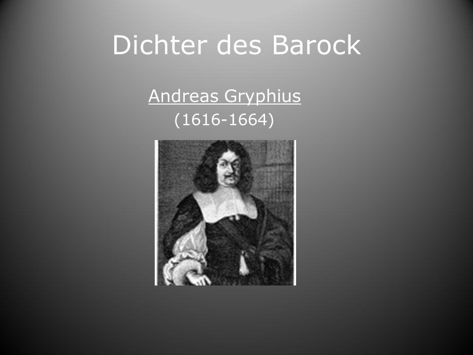 Dichter des Barock Andreas Gryphius (1616-1664)