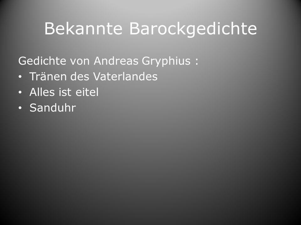 Bekannte Barockgedichte Gedichte von Andreas Gryphius : Tränen des Vaterlandes Alles ist eitel Sanduhr