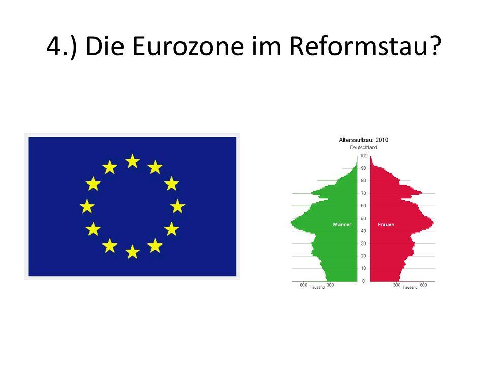 4.) Die Eurozone im Reformstau