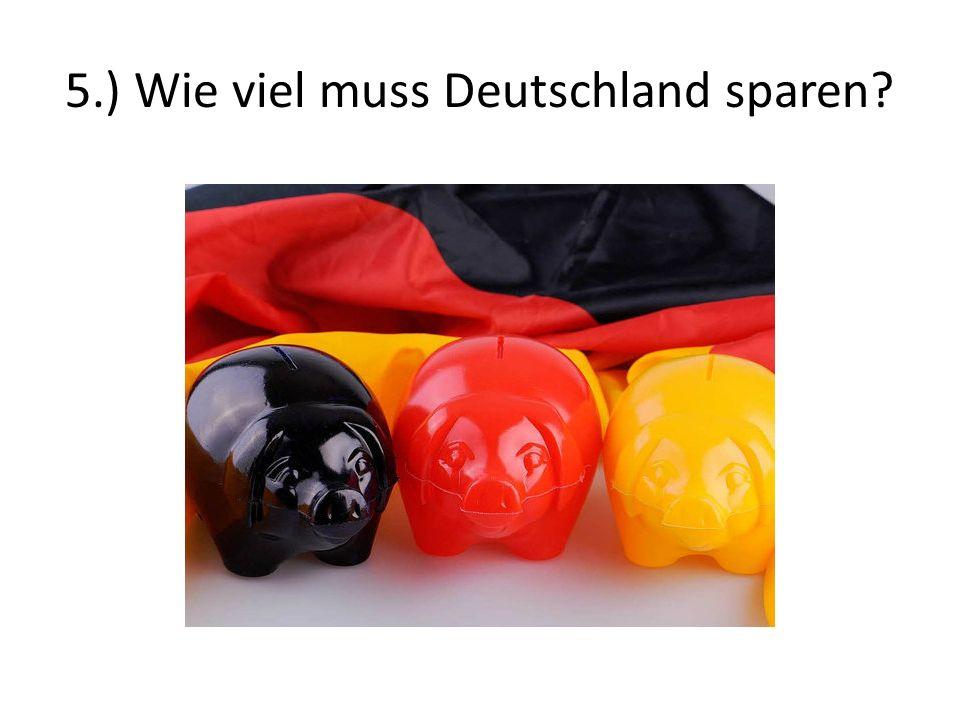 5.) Wie viel muss Deutschland sparen?