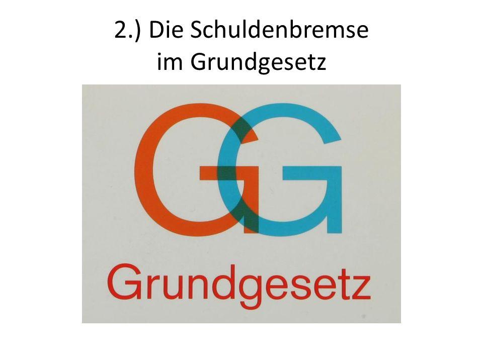 2.) Die Schuldenbremse im Grundgesetz