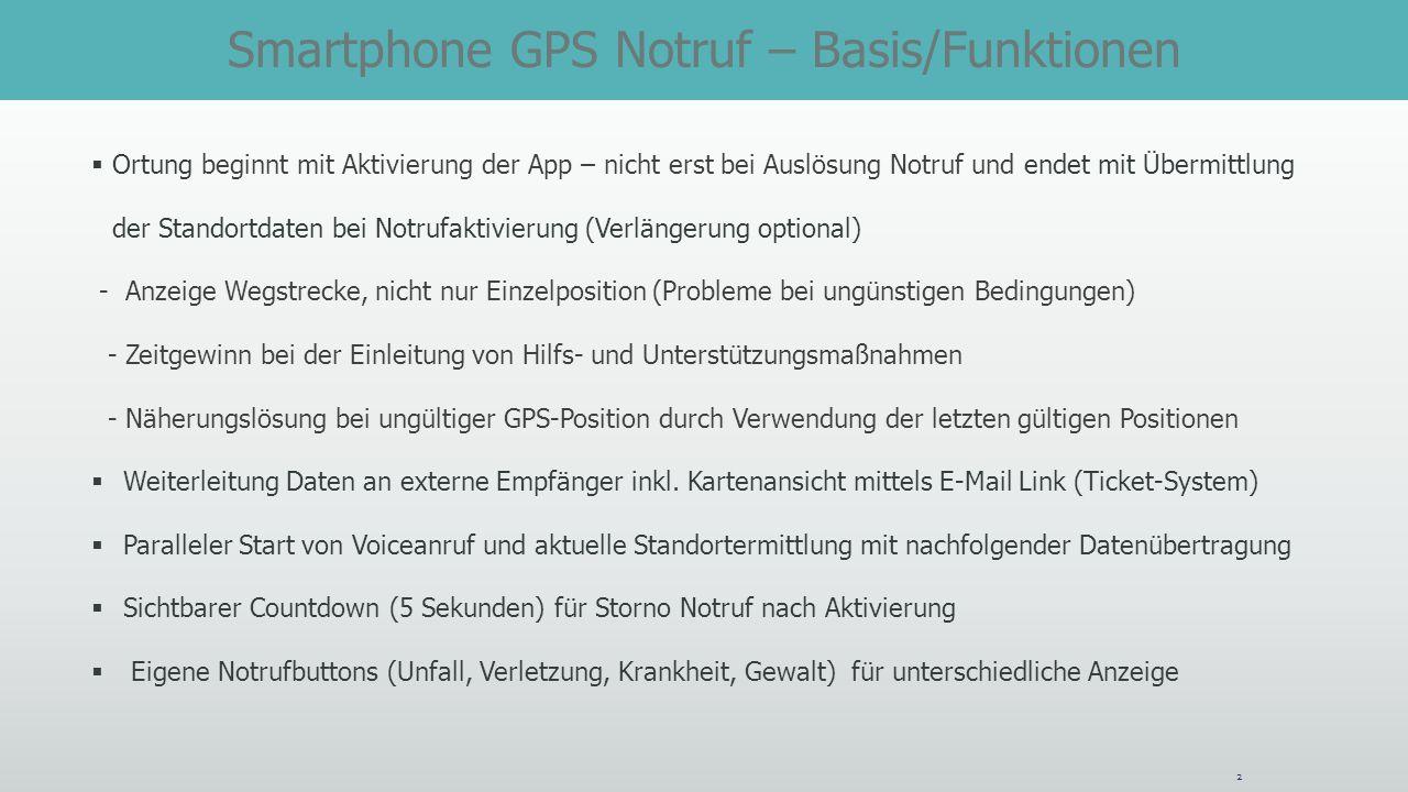 2 Ortung beginnt mit Aktivierung der App – nicht erst bei Auslösung Notruf und endet mit Übermittlung der Standortdaten bei Notrufaktivierung (Verläng