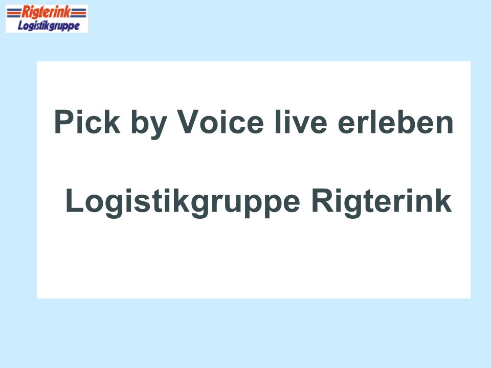 Pick by Voice live erleben Logistikgruppe Rigterink