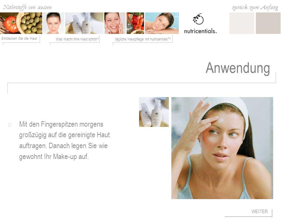 Nährstoffe von aussen Was macht Ihre Haut schön?tägliche Hautpflege mit nutricentials Entdecken Sie die Haut zurück zum Anfang Anwendung Mit den Fingerspitzen morgens großzügig auf die gereinigte Haut auftragen.