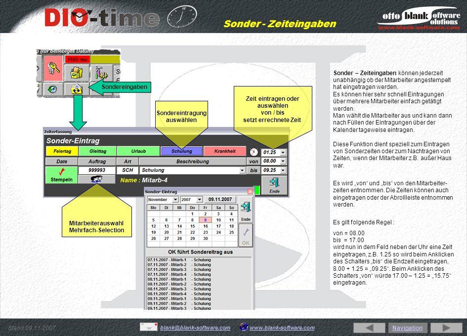 Stand 09.11.2007 www.blank-software.comblank@blank-software.com Sonder - Zeiteingaben Sondereingaben Sonder – Zeiteingaben können jederzeit unabhängig
