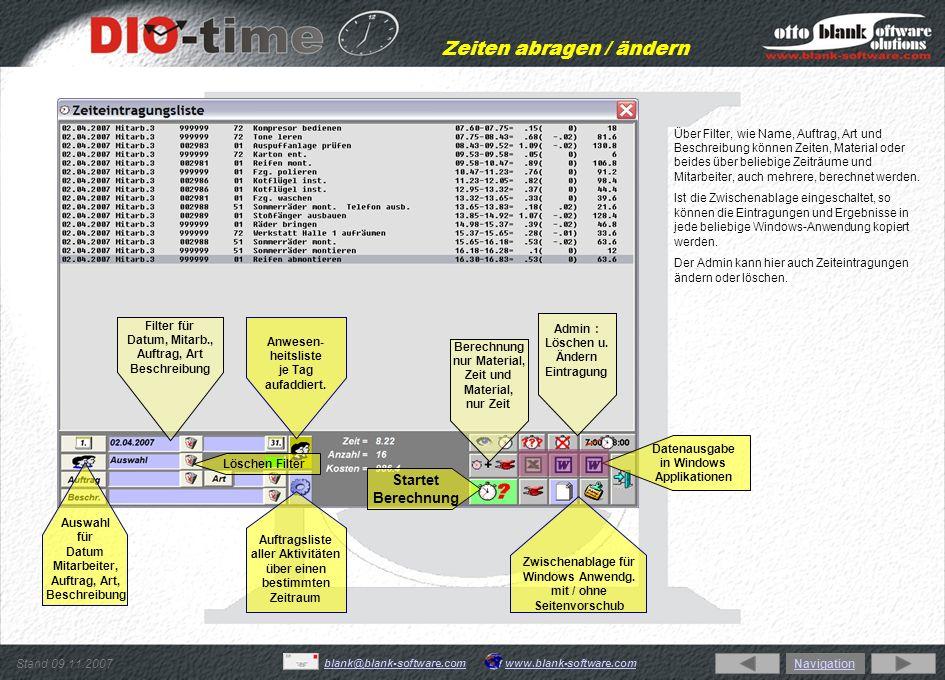 Stand 09.11.2007 www.blank-software.comblank@blank-software.com Zeiten abragen / ändern Jeder Mitarbeiter kann hier Eintragungen die die Allgemeinheit betreffen vornehmen, ähnlich dem Schwarzen Brett.