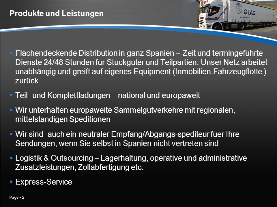 Page 2 Produkte und Leistungen Flächendeckende Distribution in ganz Spanien – Zeit und termingeführte Dienste 24/48 Stunden für Stückgüter und Teilpartien.