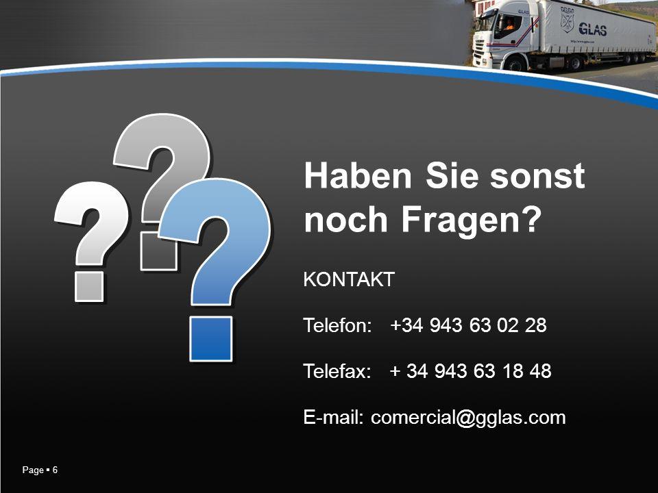 Page 6 KONTAKT Telefon: +34 943 63 02 28 Telefax: + 34 943 63 18 48 E-mail: comercial@gglas.com Haben Sie sonst noch Fragen?