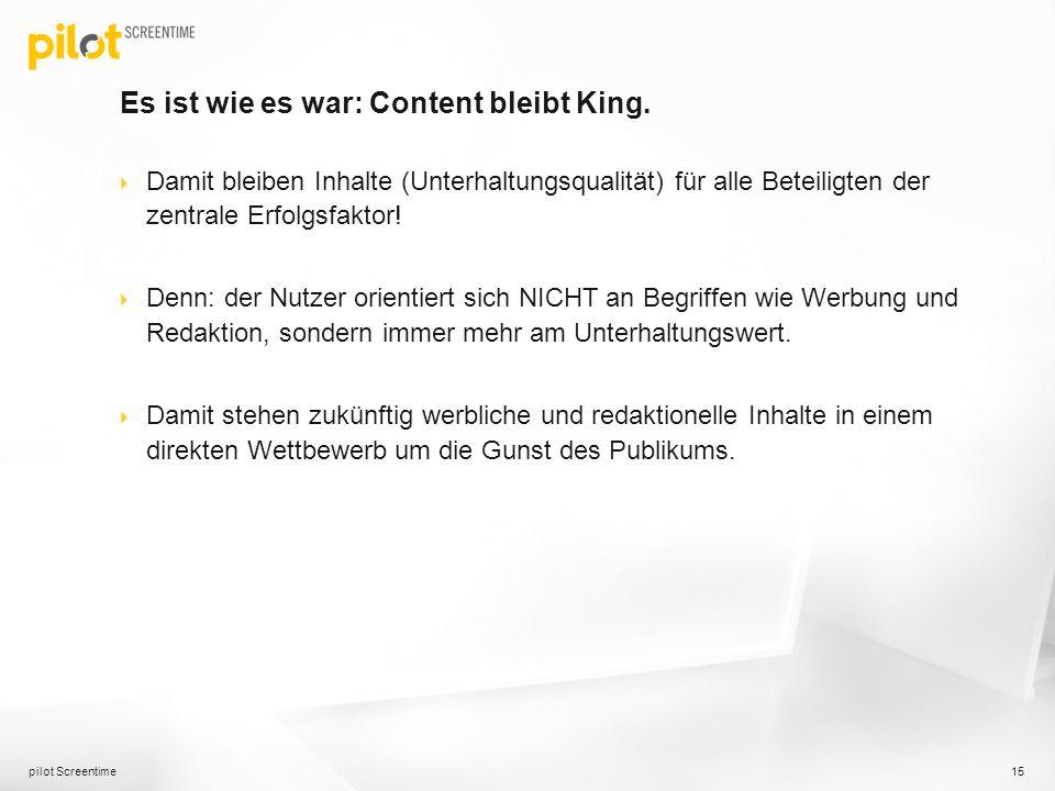 Es ist wie es war: Content bleibt King. Damit bleiben Inhalte (Unterhaltungsqualität) für alle Beteiligten der zentrale Erfolgsfaktor! Denn: der Nutze