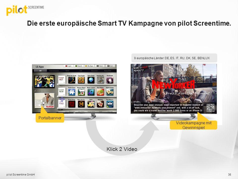 Die erste europäische Smart TV Kampagne von pilot Screentime. pilot Screentime GmbH 35 Videokampagne mit Gewinnspiel Portalbanner 9 europäische Länder
