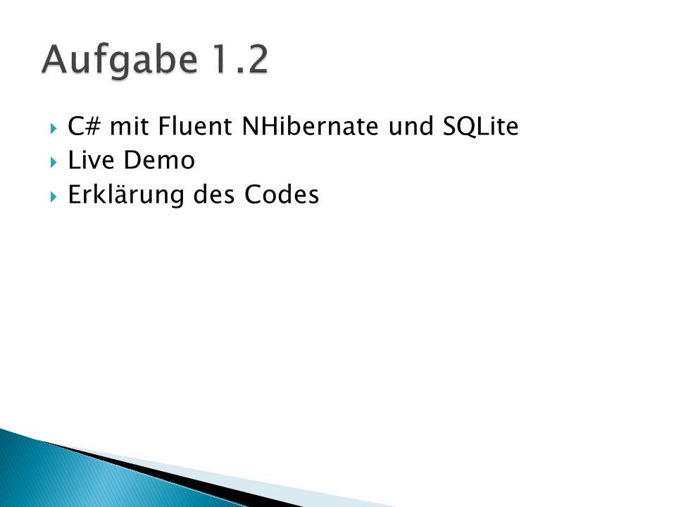 C# mit Fluent NHibernate und SQLite Live Demo Erklärung des Codes