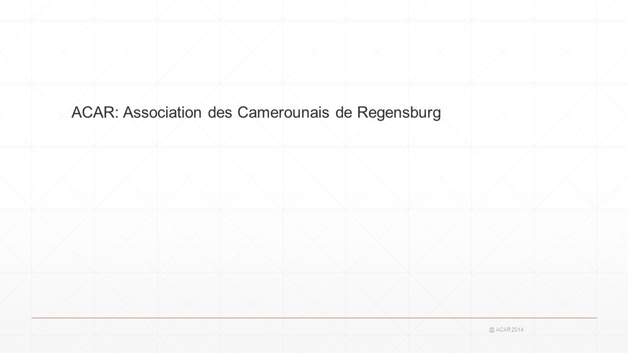 ACAR: Association des Camerounais de Regensburg @ ACAR 2014