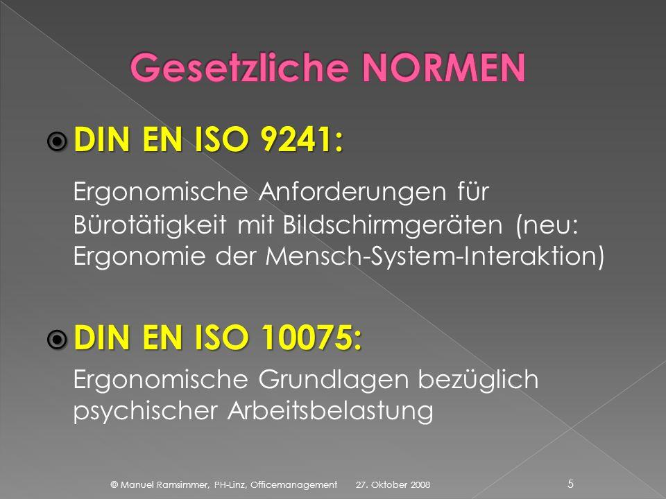 DIN EN ISO 9241: DIN EN ISO 9241: Ergonomische Anforderungen für Bürotätigkeit mit Bildschirmgeräten (neu: Ergonomie der Mensch-System-Interaktion) DI