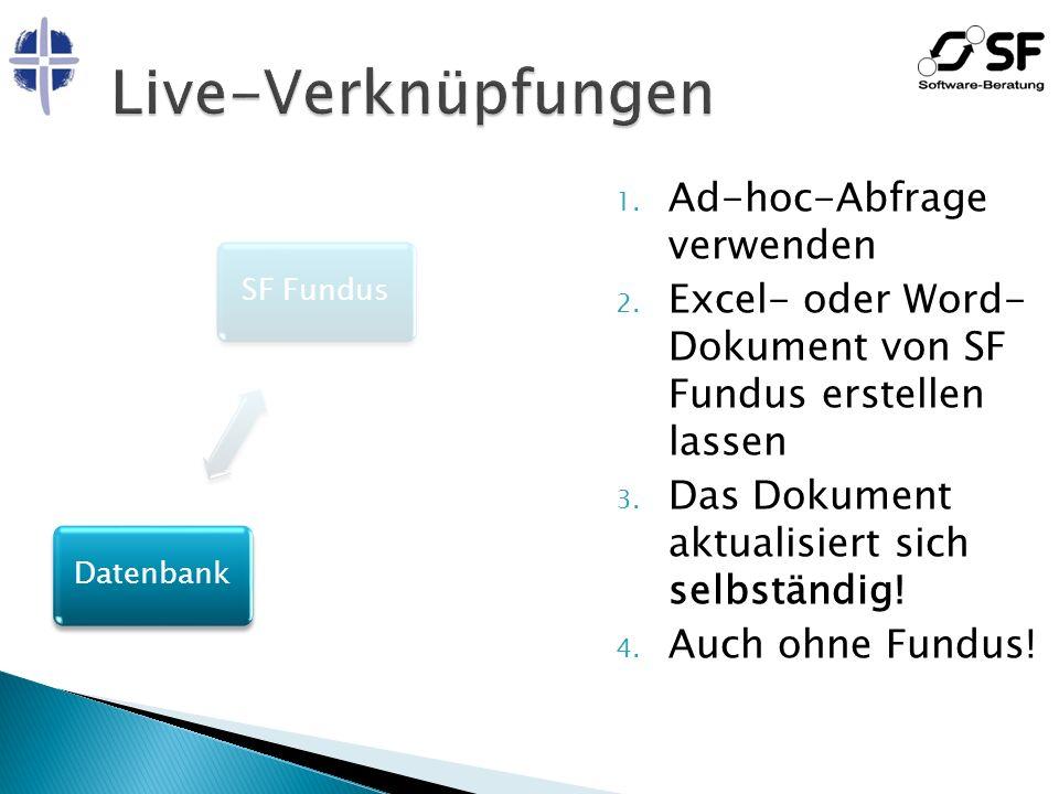 SF FundusExcel, WordDatenbank 1. Ad-hoc-Abfrage verwenden 2.