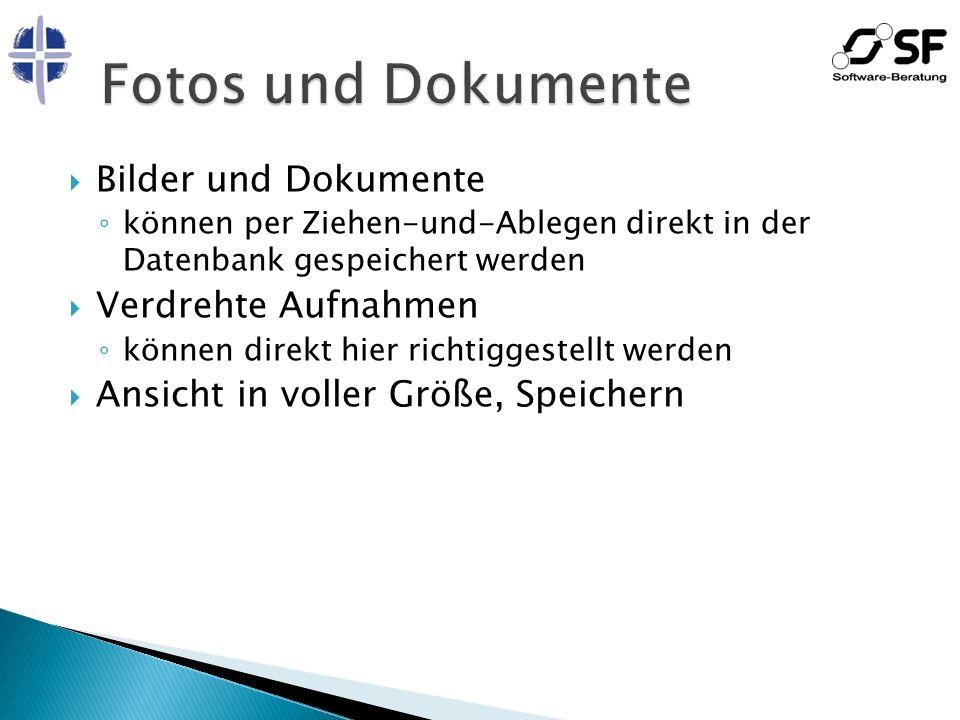 Bilder und Dokumente können per Ziehen-und-Ablegen direkt in der Datenbank gespeichert werden Verdrehte Aufnahmen können direkt hier richtiggestellt werden Ansicht in voller Größe, Speichern
