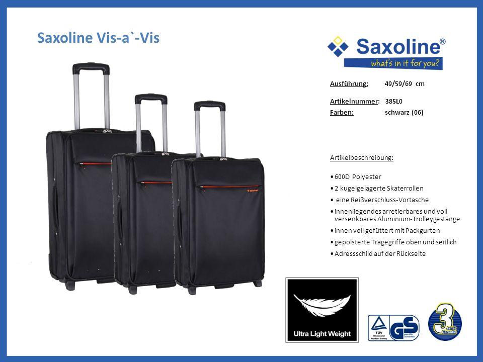 Saxoline Vis-a`-Vis Ausführung: 49/59/69 cm Artikelnummer: 385L0 Farben: schwarz (06) Artikelbeschreibung: 600D Polyester 2 kugelgelagerte Skaterrolle