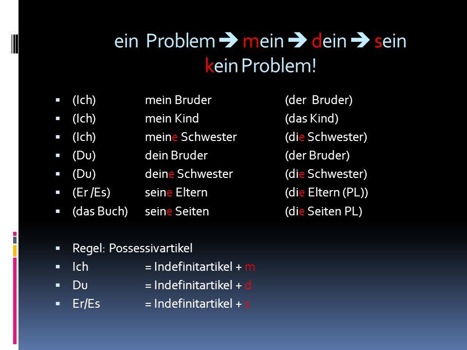 ein Problem mein dein sein kein Problem.