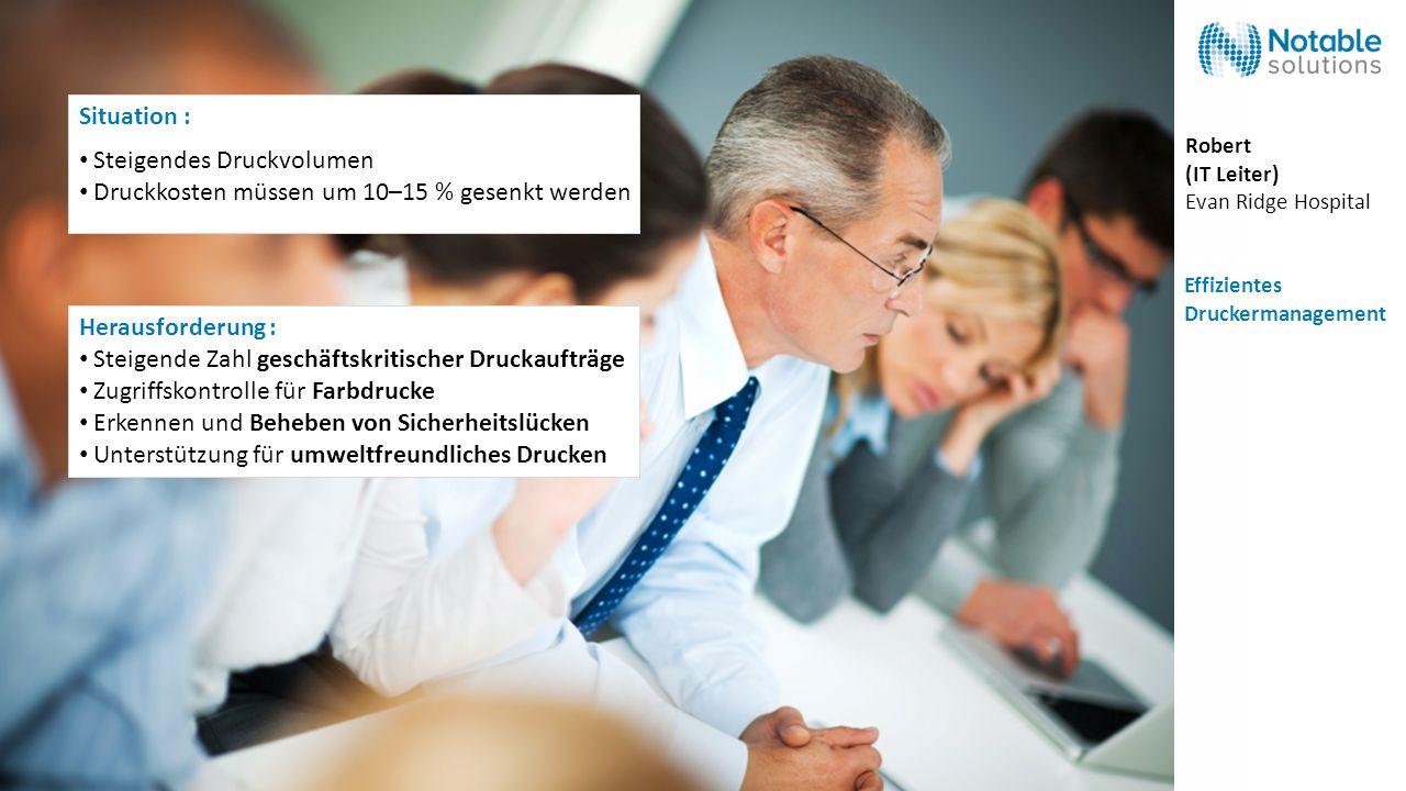 Herausforderung : Situation : Steigende Zahl geschäftskritischer Druckaufträge Zugriffskontrolle für Farbdrucke Erkennen und Beheben von Sicherheitslü