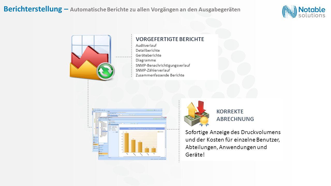 Berichterstellung – Automatische Berichte zu allen Vorgängen an den Ausgabegeräten VORGEFERTIGTE BERICHTE Auditverlauf Detailberichte Geräteberichte D