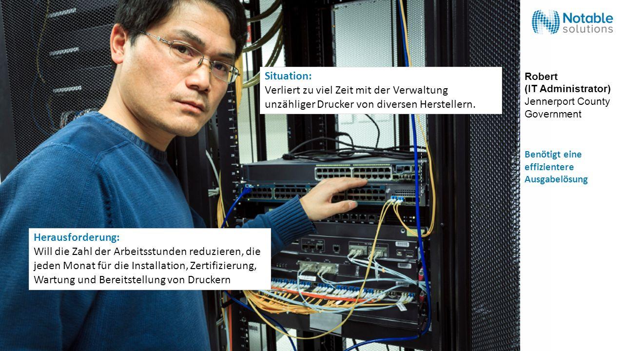 Situation: Verliert zu viel Zeit mit der Verwaltung unzähliger Drucker von diversen Herstellern. Herausforderung: Will die Zahl der Arbeitsstunden red