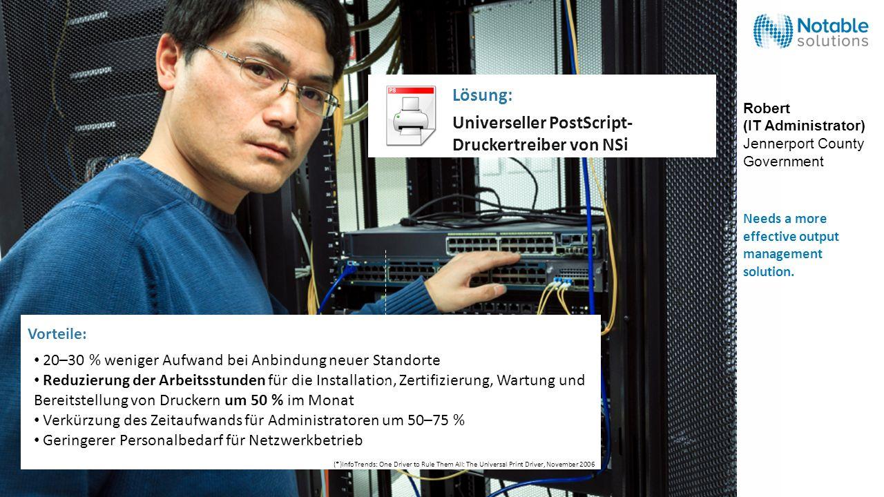 Universeller PostScript- Druckertreiber von NSi Lösung: 20–30 % weniger Aufwand bei Anbindung neuer Standorte Reduzierung der Arbeitsstunden für die I